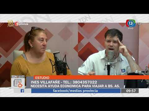 MEDIOS PROVINCIA - INES VILLAFAÑE - SOLICITA AYUDA PARA VIAJAR A BS. AS.