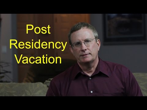 Take a Vacation at the end of Residency