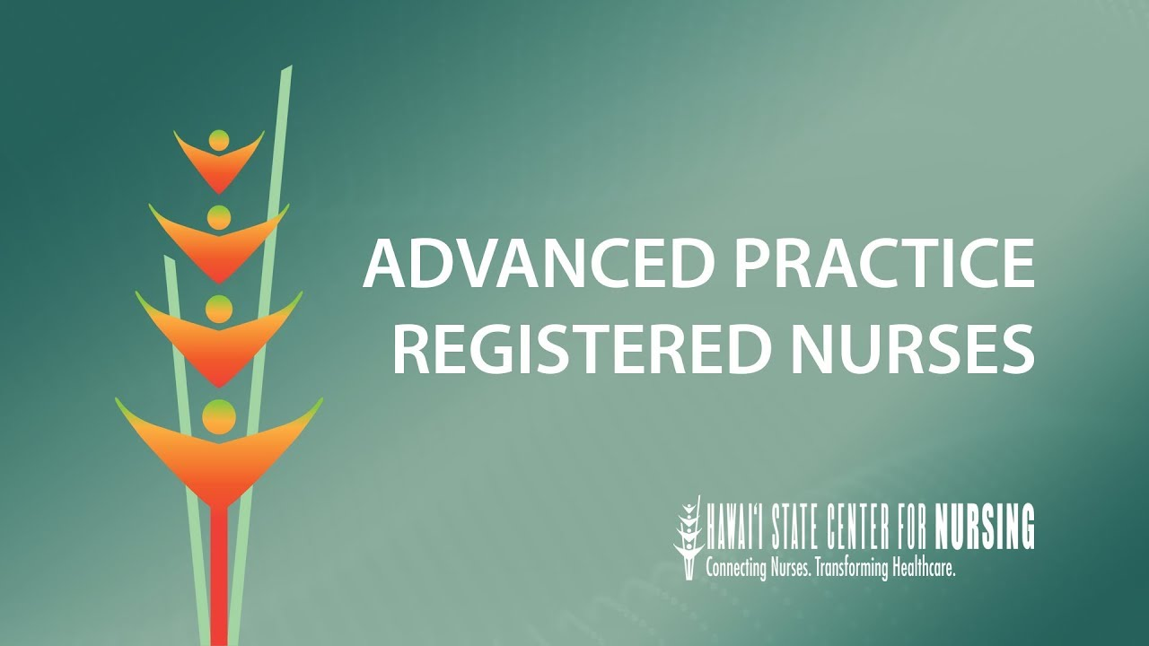 Hawai'i State Center for Nursing - Advanced Practice Registered Nurses (APRNs)