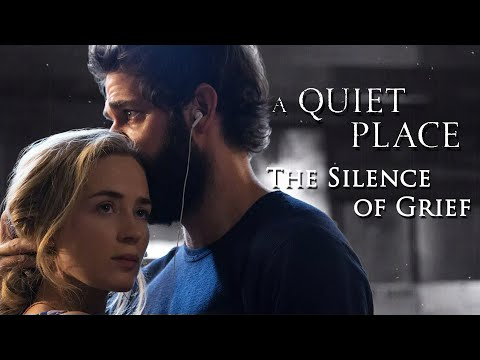 A Quiet Place: The Silence of Grief