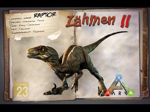 ARK: Survival Evolved [GUIDE/Deutsch] ** Raptor zähmen ** NEW **
