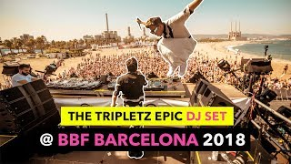 THE TRIPLETZ EPIC DJ SET LIVE @ BBF BARCELONA 2018 (Multicam)