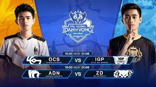 OCS vs IGP | ADN vs ZD [Vòng 2 - 01.08] - Đấu Trường Danh Vọng Mùa Đông 2019