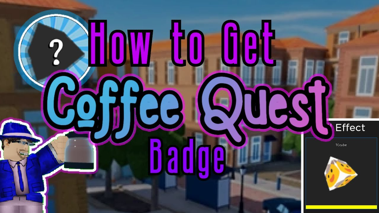 How To Get Coffee Quest Badge Tccube Effect Reward In Arsenal