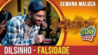 Dilsinho - Falsidade (Especial Semana Maluca 2018)