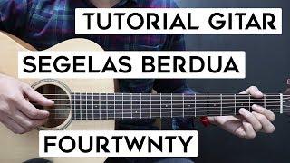 (Tutorial Gitar) FOURTWNTY - Segelas Berdua | Lengkap Dan Mudah