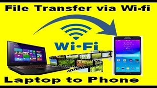 how to transfer files from laptop to mobile phone via wifi