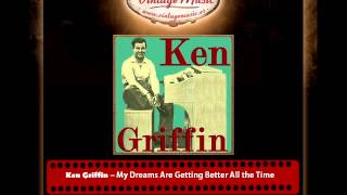 Ken Griffin – My Dreams Are Getting Better All the Time