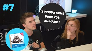 LIVE #7 3 innovations pour vos animaux !
