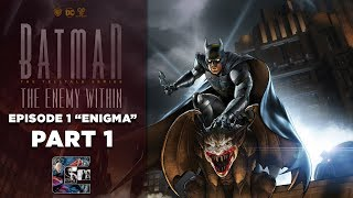 "BATMAN: The Enemy Within -  Gameplay Episode 1 ""The Enigma"" Part 1"