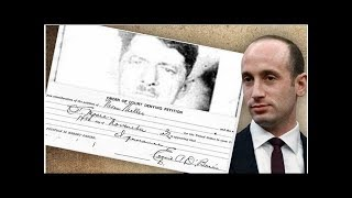 Trump Aide Stephen Miller, Meet Your Great-Grandfather, Who Flunked His Naturalization Test World...