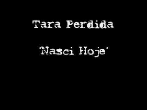 Tara Perdida - Nasci Hoje