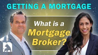 Getting A Mortgage - What is a Mortgage Broker?