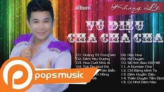 Album Vũ Điệu ChaChaCha - Khang Lê