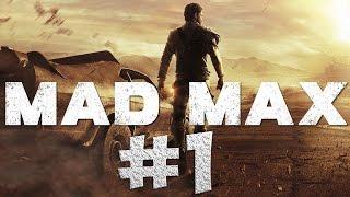 Mad Max. Прохождение. Часть 1 (Безумный Макс)