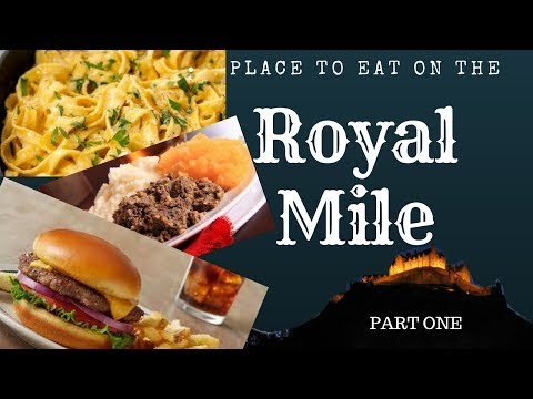 Places To Eat On The Royal Mile | Part 1