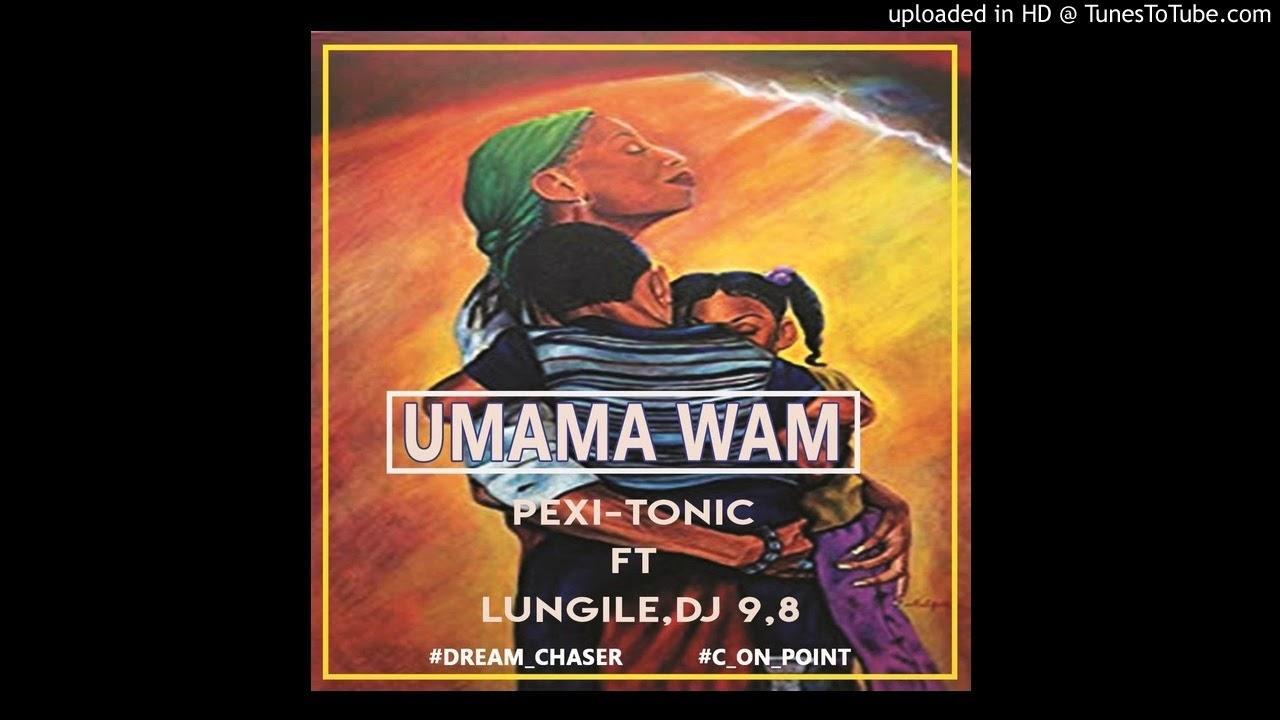 Download Pexi-Tonic ft Lungile & Dj 9.8 _ Umama Wami