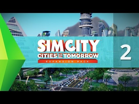 Let's Play - SimCity Cities of Tomorrow - Part 2 (w/ Curtis)