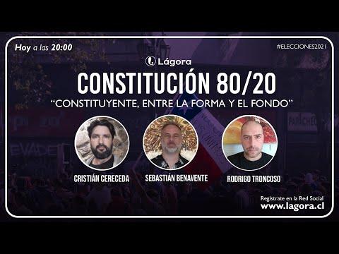 Podcast Constitución 80/20 - Constituyente, entre la forma y el fondo