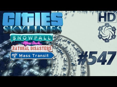 Cities: Skylines Snowfall Let's Play #547