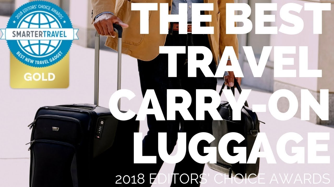 9f7e4a91c Best New Carry-on Bag | 2018 Editors' Choice Winner | SmarterTravel ...