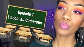 STORY TIME | EPISODE1: ma scolarité au Cameroun
