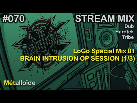 Métalloïde - LoGo Special Mix 01 [Livbes/Hardtek/Tribe] | BRAIN INTRUSION OP SESSION (1/3)