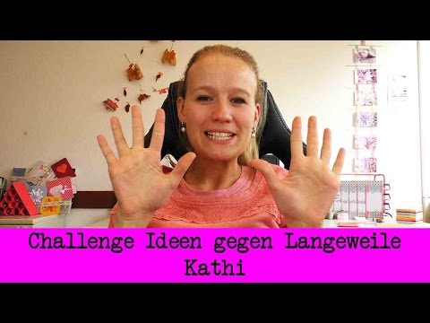 DIY Inspiration Challenge #30 | 10 Ideen gegen Langeweile | Kathis Challenge | Do it yourself