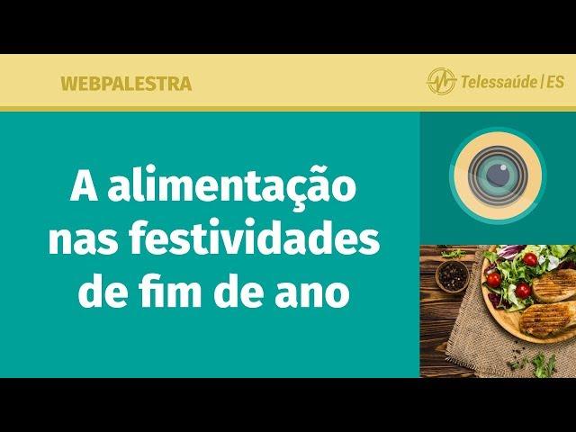 WebPalestra: A alimentação nas festividades de fim de ano: prazeres e cuidados