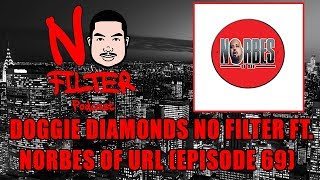 Doggie Diamonds No Filter Ft. Norbes of URL (Episode 69)