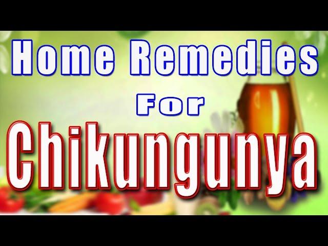 Chikungunya: Symptoms, Complications, and Treatment