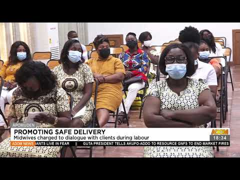 Midwives charged to dialogue with clients during Labour - Adom TV News (23-7-21)