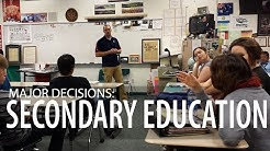 Major Decisions: Secondary Education