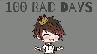100 Bad Days Watch till the end