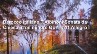 Barocco Italiano T Albinoni Sonata da Chiesa in mi minore Op 1 n 11 Allegro I Media