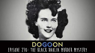 The Black Dahlia Murder Mystery - Do Go On Comedy Podcast (Episode 210)