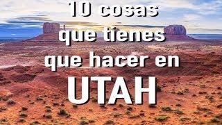10 cosas que debes hacer en UTAH, EUA