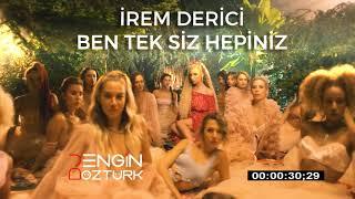 İrem Derici - Ben Tek Siz Hepiniz (Engin Öztürk Remix) Video