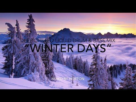 """""""Winter Days"""" ~ Deep Chilled Liquid Drum & Bass Mix"""