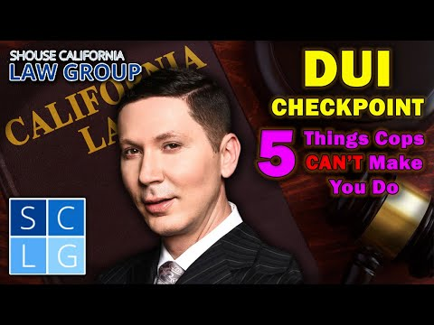 DUI Checkpoint: 5 Things Cops CAN'T Make You Do