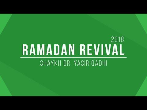 Ramdan Revival 2018 - Panel Discussion - Shaykh Dr. Yasir Qadhi