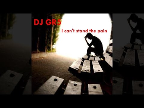 DJ GR5 - I Can't Stand The Pain [Official]