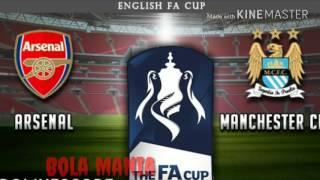 PREDIKSI ARSENAL VS MANCHESTER CITY | SEMI FINAL FA CUP | 23 APRIL 2017