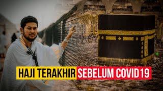 Haji Terakhir Sebelum Covid19