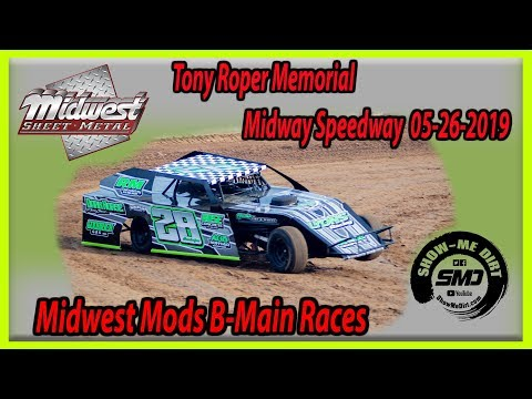 S03-E252 Tony Roper Memorial Midwest Mods B-Main Races Lebanon Midway Speedway 05-26-2019
