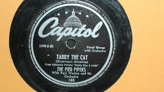 Tabby the Cat -  The Pied Pipers with Paul Weston and his Orchestra - Capitol Records 185