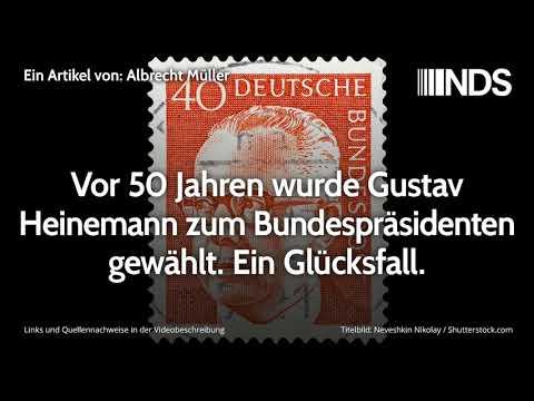 Vor 50 Jahren wurde Gustav Heinemann zum Bundespräsidenten gewählt. Ein Glücksfall | Albrecht Müller