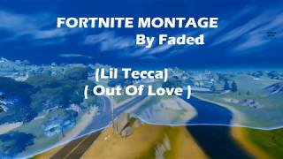 """Out Of Love"" (Lil Tecca) A Fortnite Montage"