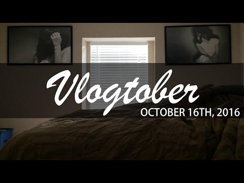 VLOGTOBER OCTOBER 16TH