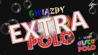 Gwiazdy disco polo - EXTRA vol. 1